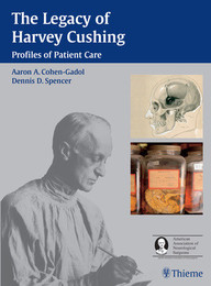 The Legacy of Harvey Cushing. Profiles of Patient Care