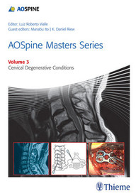 AOSpine Masters Series, Volume 3: Cervical Degenerative Conditions